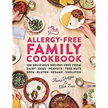 The Allergy-Free Family Cookbook: 100 delicious recipes free from dairy, eggs, peanuts, tree nuts, soya, gluten, sesame and shellfish