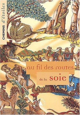 Chemins d'étoiles, numéro 11 Septembre 2003 : Au fil des routes de la soie par Collectif