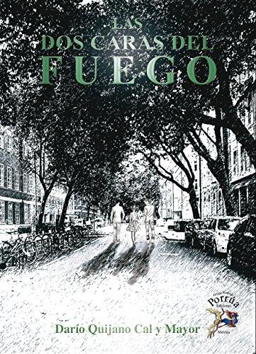 Las Dos Caras Del Fuego por Dario Quijano Cal y Mayor