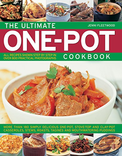 The Ultimate One-Pot Cookbook: More Than 180 Simply Delicious One-Pot, Stove-Top and Clay-Pot Casseroles, Stews, Roasts, Tagines and Mouthwatering Pu (Kaffee Top Pot)