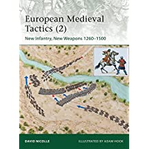 European Medieval Tactics (2): New Infantry, New Weapons 1260-1500 (Elite, Band 189)