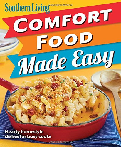 Southern Living Comfort Food Made Easy: Hearty homestyle dishes for busy cooks (Southern Living (Paperback - Living Comfort Southern Food