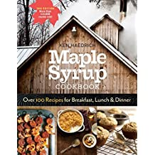 Maple Syrup Cookbook, 3rd Edition: Over 100 Recipes for Breakfast, Lunch & Dinner by Ken Haedrich (2015-12-01)