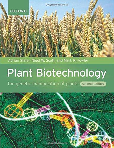 Plant Biotechnology: The Genetic Manipulation Of Plants por Adrian Slater