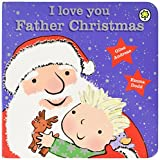 I Love You, Father Christmas: Board Book