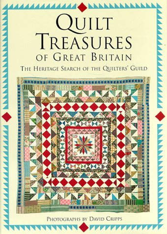 Quilt Treasures of Great Britain: The Heritage Search of the Quilters' Guild -