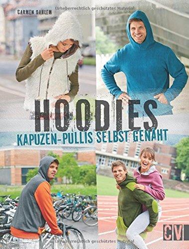 Preisvergleich Produktbild Hoodies: Kapuzen-Pullis selbst genäht