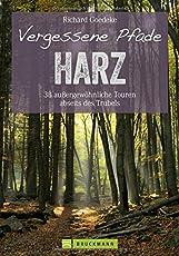 Vergessene Pfade: 38 Touren abseits des Trubels führen Sie in unbekannte Winkel des Harz, dem klassischen Wandergebirge unter dem Brocken. Das Beste: ... Sie zu jeder Jahreszeit. (Erlebnis Wandern)
