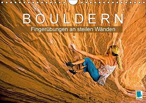 Bouldern: Fingerübungen an steilen Wänden (Wandkalender 2018 DIN A4 quer): Bouldern: Klettern am Limit (Monatskalender, 14 Seiten) (CALVENDO Sport) [Kalender] [Apr 01, 2017] CALVENDO, k.A.