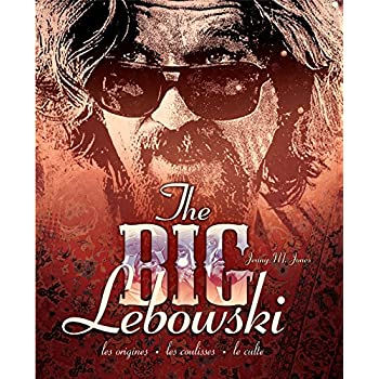 The Big Lebowski : Les Origines, les Coulisses, le Culte