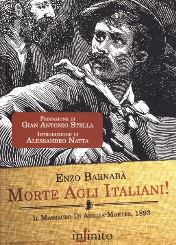 Morte agli italiani! Il massacro di Aigues-Mortes 1893