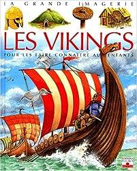 Les Vikings : Pour les faire connaître aux enfants