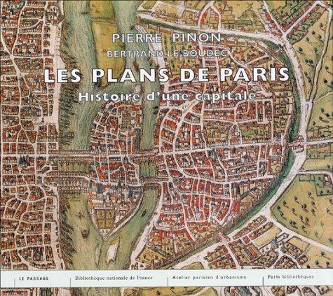 Les plans de Paris : Histoire d'une capitale par Pierre Pinon