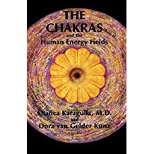 The Chakras and the Human Energy Fields (Quest Book) 1st edition by Karagulla MD, Shafica, van Gelder Kunz, Dora (1989) Paperback