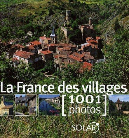 FRANCE VILLAGES EN 1001 PHOTOS par COLLECTIF