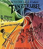 TANZTRUBEL - TAENZE - arrangiert für Buch [Noten / Sheetmusic] Komponist: GASS TUTT ANNELIESE