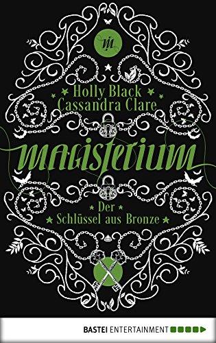 Magisterium: Der Schlüssel aus Bronze (Magisterium-Serie 3) -