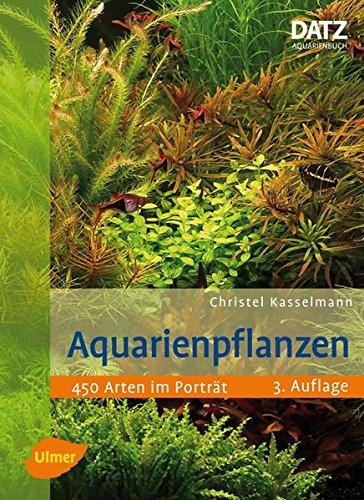 Aquarienpflanzen: 450 Arten im Porträt