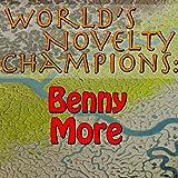 World's Novelty Champions: Benny More