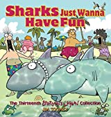 Sharks Just Wanna Have Fun: The Thirteenth Sherman's Lagoon Collection (Sherman's Lagoon Collections) by Jim Toomey (2008-09-01)
