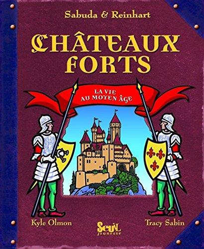 Chateaux forts : La vie au Moyen Age par Robert Sabuda