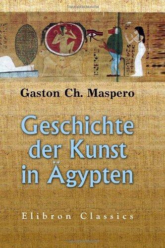 Geschichte der Kunst in ägypten by Gaston Charles Maspero (2000-12-27)