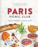 Paris Picnic Club: More Than 100 Recipes to Savor and Share
