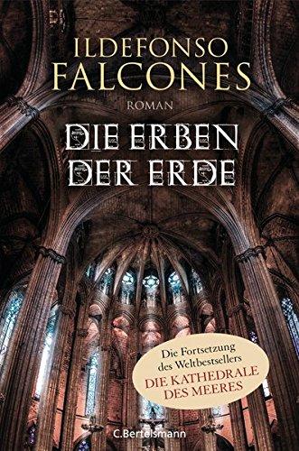Falcones, Ildefonso: Die Erben der Erde