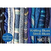 Strick-Blues (Wandkalender 2018 DIN A2 quer): 12 Strickprojekte, die aus Rechtecken oder Quadraten entstehen. (Monatskalender, 14 Seiten ) (CALVENDO Hobbys)