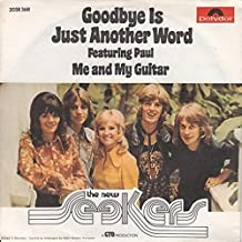 Goodbye Is Just Another Word