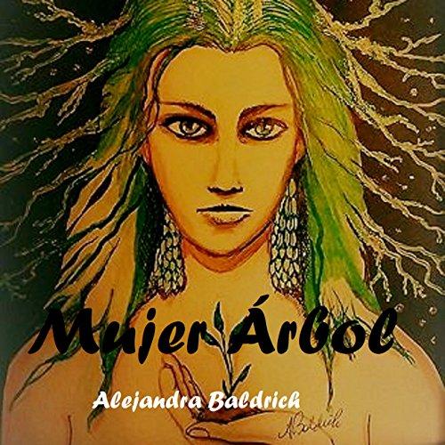 Mujer Árbol por Alejandra Baldrich