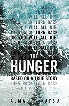 "The Hunger: ""Deeply disturbing, hard to put down"" - Stephen King by [Katsu, Alma]"