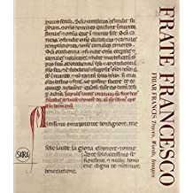 Frate Francesco. Friar Francis: Traces, Words, Images