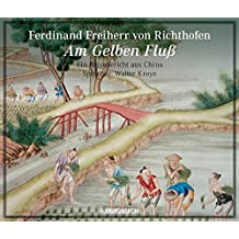 Am Gelben Fluß. Ein Reisebericht aus China. 1 CD