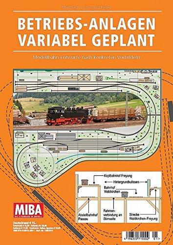 Betriebs-Anlagen variabel geplant - Modellbahn-Entwürfe nach konkreten Vorbildern - MIBA Planungshilfen