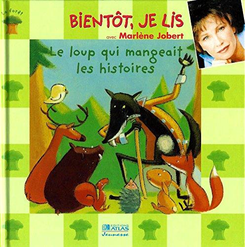 Bientôt, je lis avec Marlène Jobert - Le Loup qui mangeait les histoires