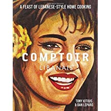 Comptoir Libanais by Tony Kitous (12-Sep-2013) Hardcover