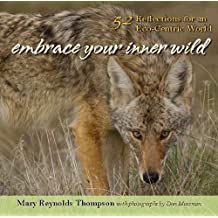 Embrace Your Inner Wild: 52 Reflections for an Eco-Centric World