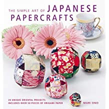 The Simple Art of Japanese Papercrafts: 24 unique oriental projects