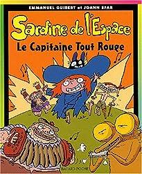 Sardine de l'Espace, Tome 6 : Le capitaine tout rouge