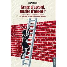 Genre daccord, mérite dabord ?: Une analyse des opinions envers les mesures de discrimination positive (French Edition)