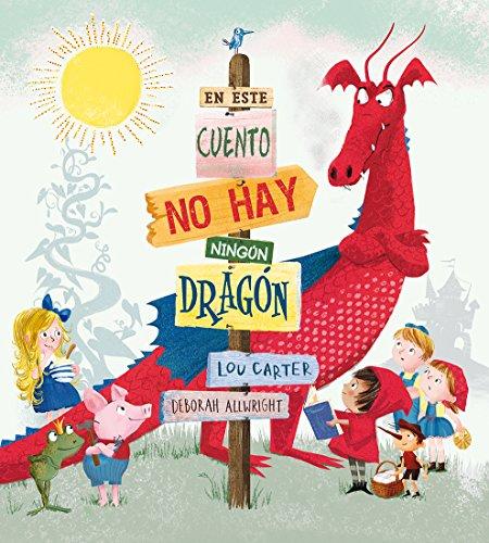 En este cuento no hay ningún dragón (PICARONA) por Lou Carter