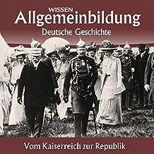 Vom Kaiserreich zur Republik (Reihe Allgemeinbildung)