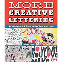 More Creative Lettering: Techniques & Tips from Top Artists by Jenny Doh (2015-06-02)