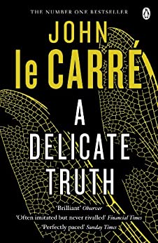 A Delicate Truth by [Le Carré, John]