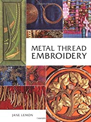 Metal Thread Embroidery by Jane Lemon (2005-03-01)