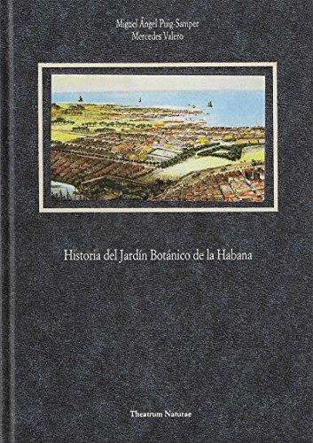 Historia del Jardín Botánico de La Habana (Theatrum naturae. Serie Estudios) por Miguel Angel Puig-Samper