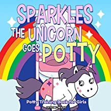 Sparkles the Unicorn Goes Potty: Potty Training Book for Girls