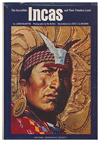 the-incredible-incas-and-their-timeless-land-special-publications-series-10-no-2-by-loren-mcintyre-1
