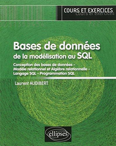 Bases de données - de la modélisation au SQL par Laurent Audibert